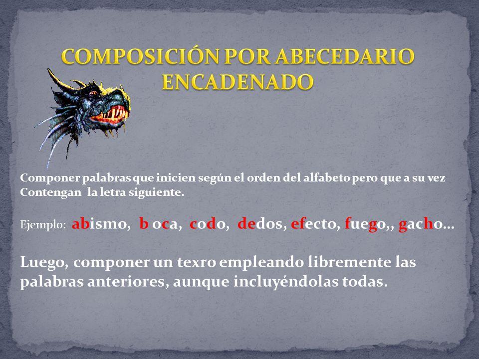Componer palabras que inicien según el orden del alfabeto pero que a su vez Contengan la letra siguiente.
