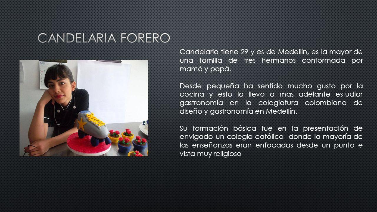 Candelaria tiene 29 y es de Medellín, es la mayor de una familia de tres hermanos conformada por mamá y papá.