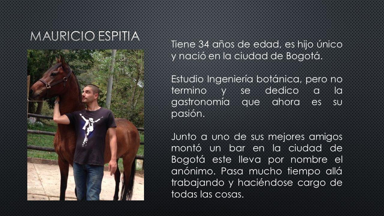 Tiene 34 años de edad, es hijo único y nació en la ciudad de Bogotá.