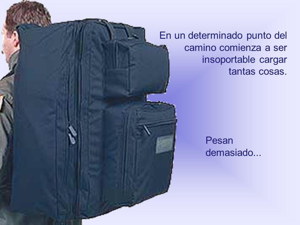 Cuando tu vida empieza, tienes apenas una maleta pequeña de mano... A medida en que los años van pasando, el equipaje va aumentando. Porque existen mu