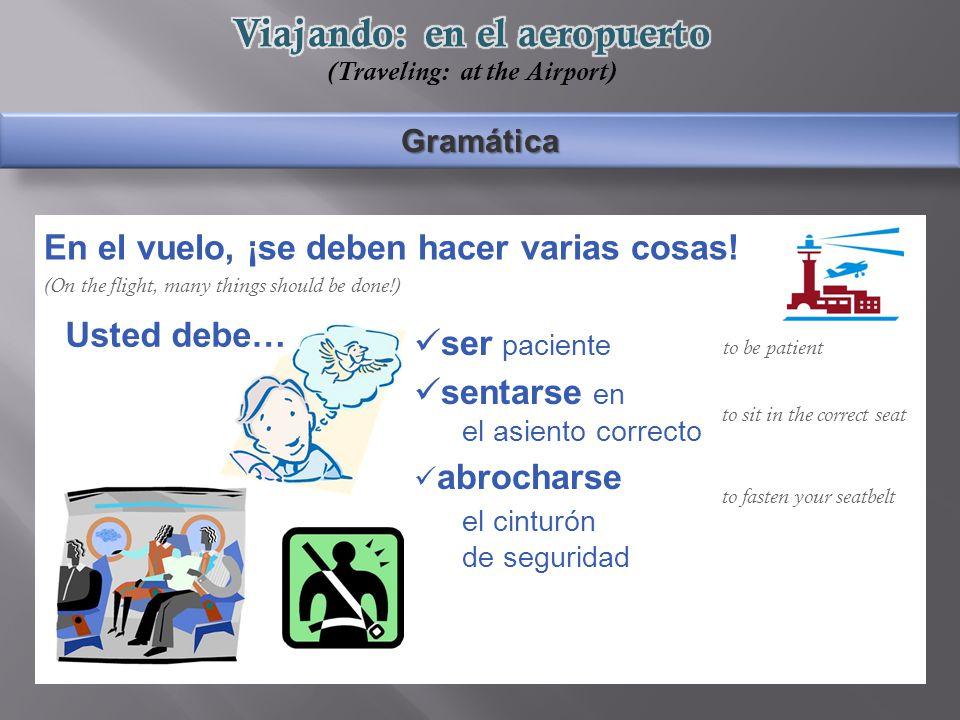 Gramática En el vuelo, ¡se deben hacer varias cosas.
