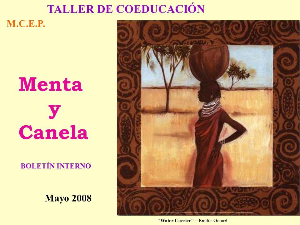 1 Menta y Canela BOLETÍN INTERNO Mayo 08 TALLER DE COEDUCACIÓN M.C.E.P.