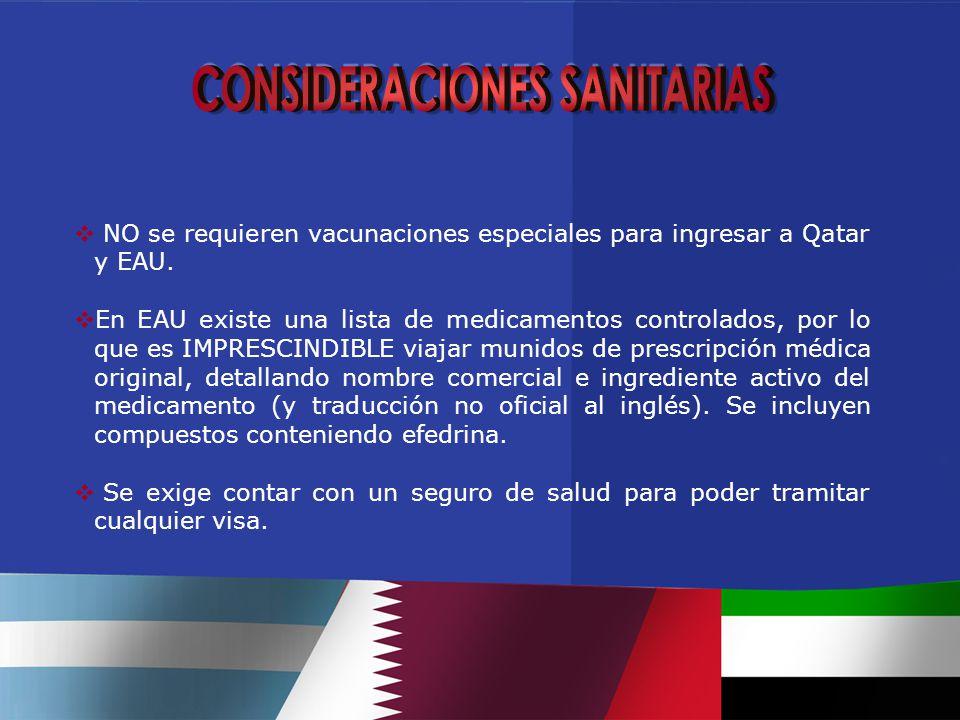  NO se requieren vacunaciones especiales para ingresar a Qatar y EAU.