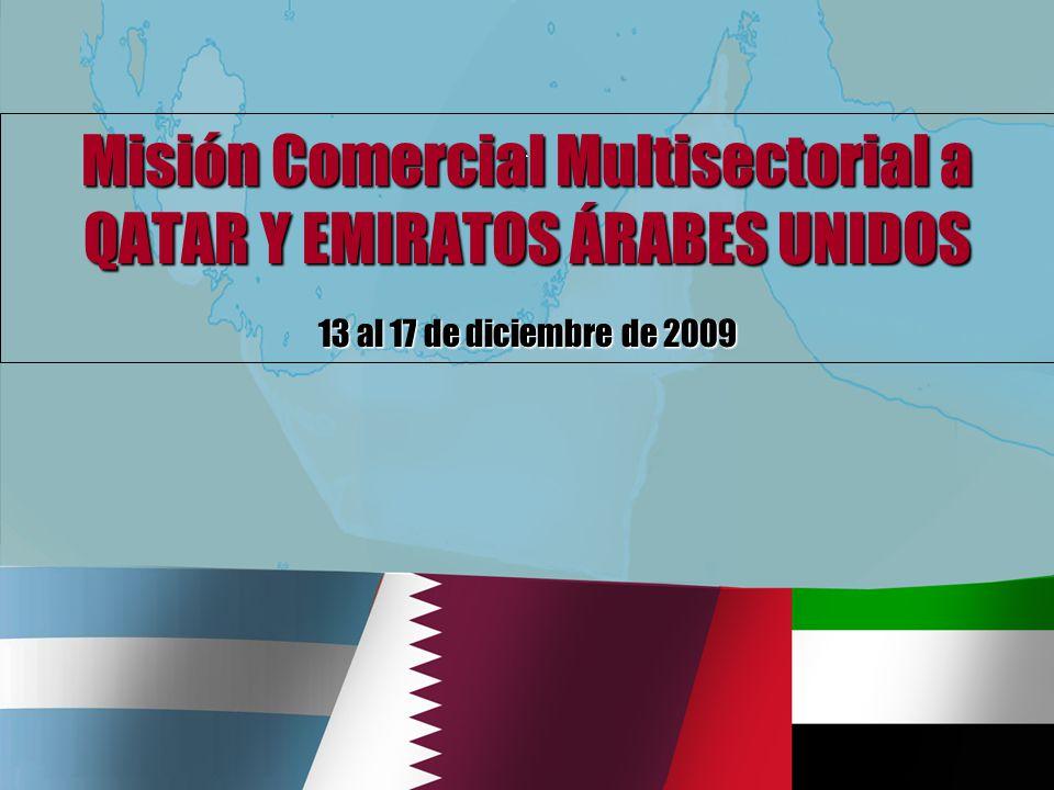 Misión Comercial Multisectorial a QATAR Y EMIRATOS ÁRABES UNIDOS 13 al 17 de diciembre de 2009