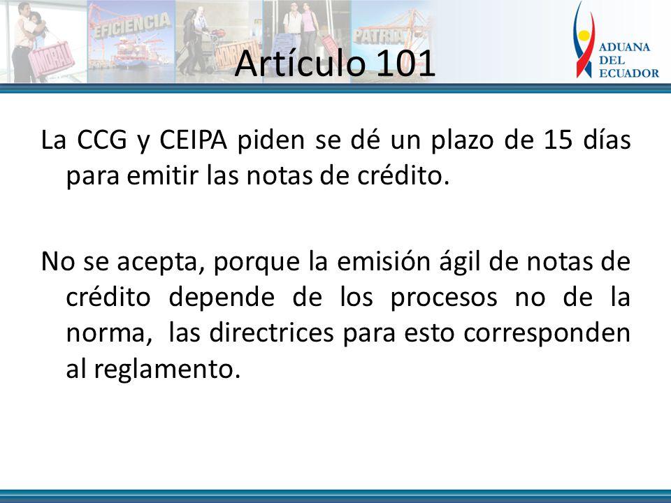 Artículo 101 La CCG y CEIPA piden se dé un plazo de 15 días para emitir las notas de crédito.