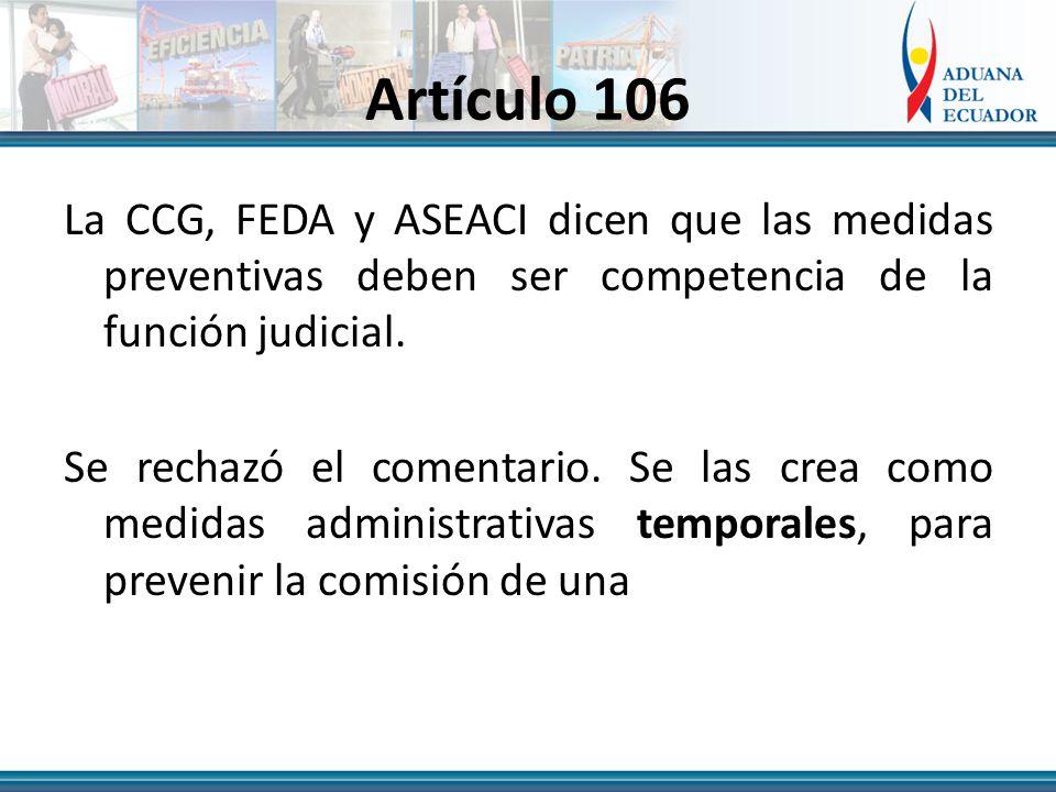 Artículo 106 La CCG, FEDA y ASEACI dicen que las medidas preventivas deben ser competencia de la función judicial.