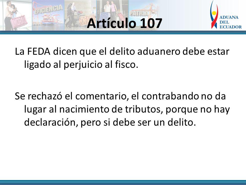 Artículo 107 La FEDA dicen que el delito aduanero debe estar ligado al perjuicio al fisco.