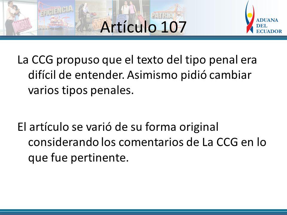 Artículo 107 La CCG propuso que el texto del tipo penal era difícil de entender.