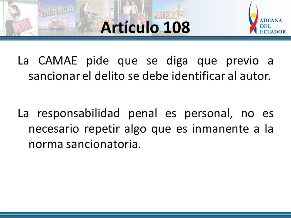 Artículo 108 La CAMAE pide que se diga que previo a sancionar el delito se debe identificar al autor.