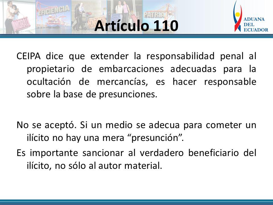 Artículo 110 CEIPA dice que extender la responsabilidad penal al propietario de embarcaciones adecuadas para la ocultación de mercancías, es hacer responsable sobre la base de presunciones.
