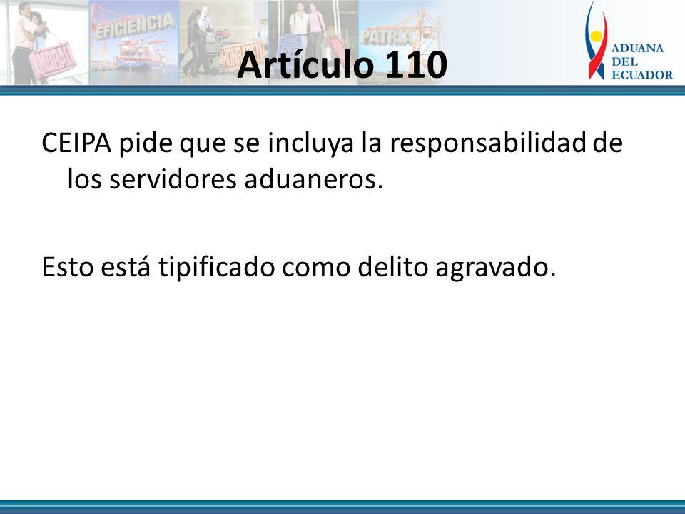 Artículo 110 CEIPA pide que se incluya la responsabilidad de los servidores aduaneros.