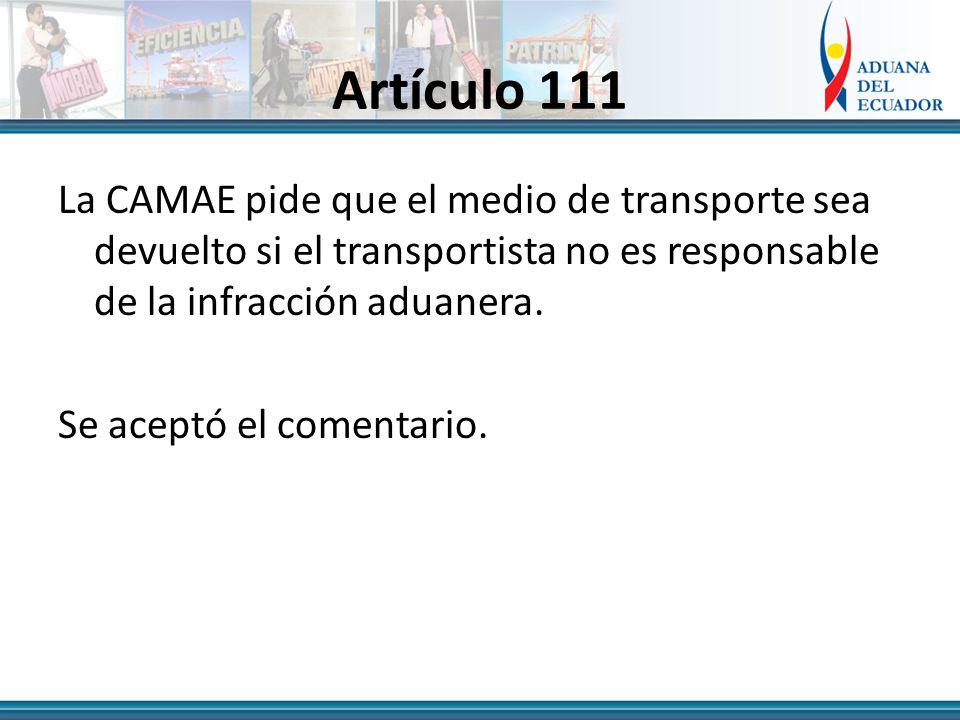 Artículo 111 La CAMAE pide que el medio de transporte sea devuelto si el transportista no es responsable de la infracción aduanera.