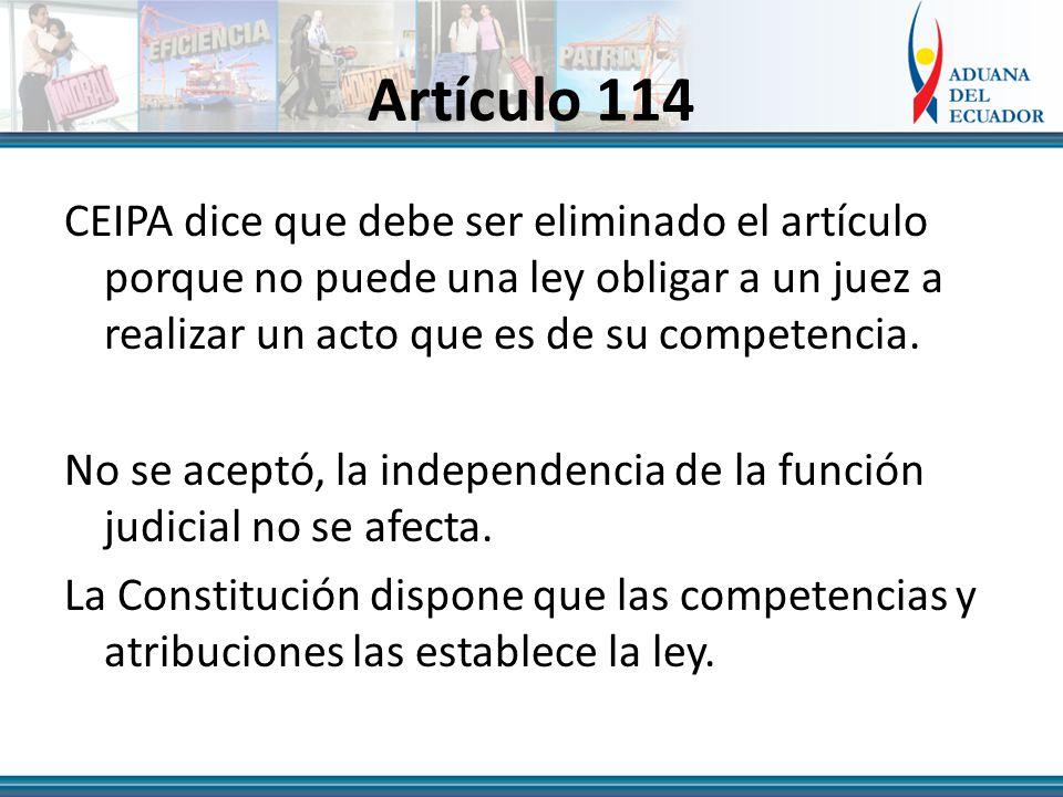 Artículo 114 CEIPA dice que debe ser eliminado el artículo porque no puede una ley obligar a un juez a realizar un acto que es de su competencia.