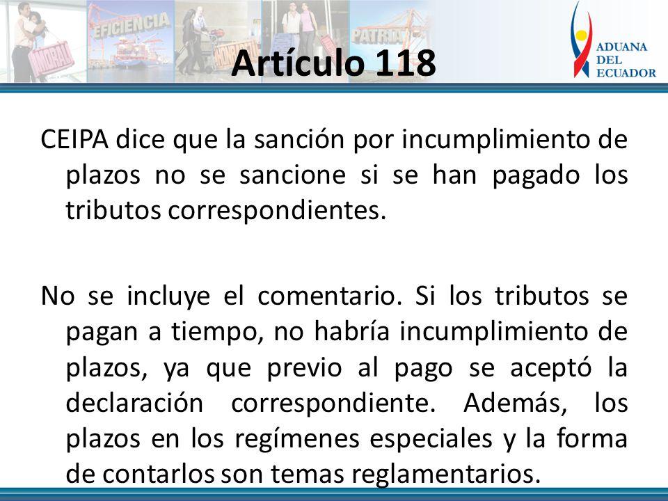 Artículo 118 CEIPA dice que la sanción por incumplimiento de plazos no se sancione si se han pagado los tributos correspondientes.