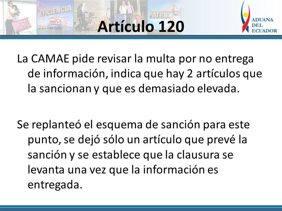 Artículo 120 La CAMAE pide revisar la multa por no entrega de información, indica que hay 2 artículos que la sancionan y que es demasiado elevada.