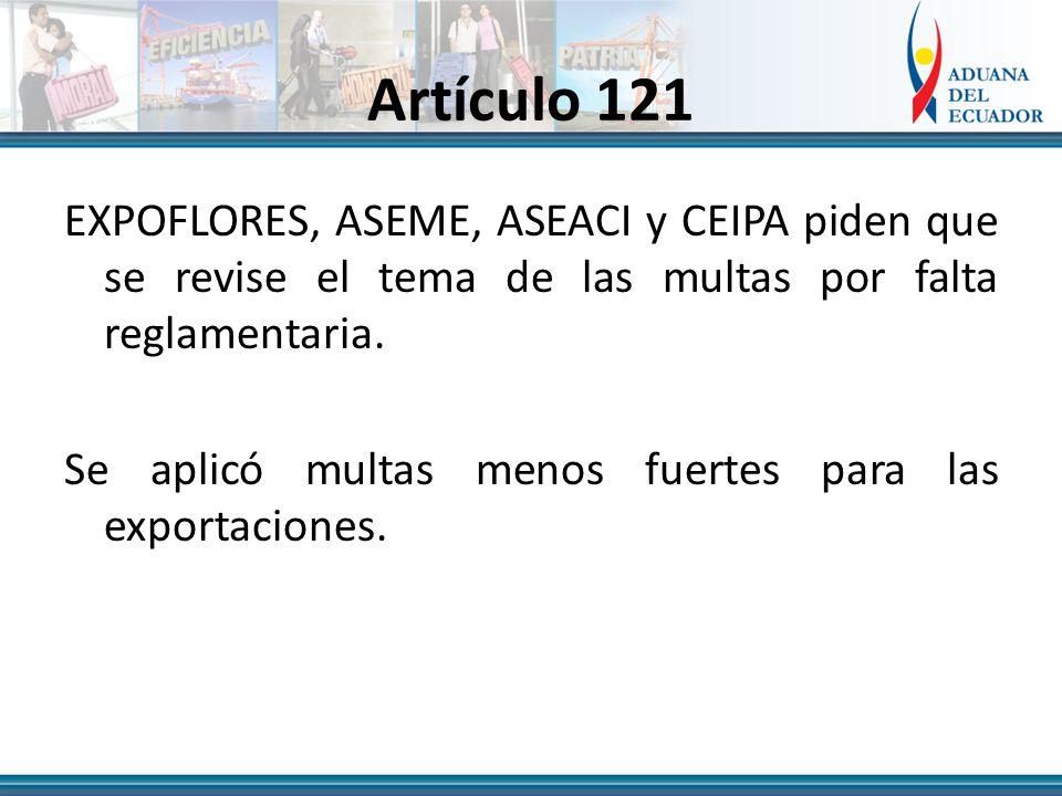 Artículo 121 EXPOFLORES, ASEME, ASEACI y CEIPA piden que se revise el tema de las multas por falta reglamentaria.