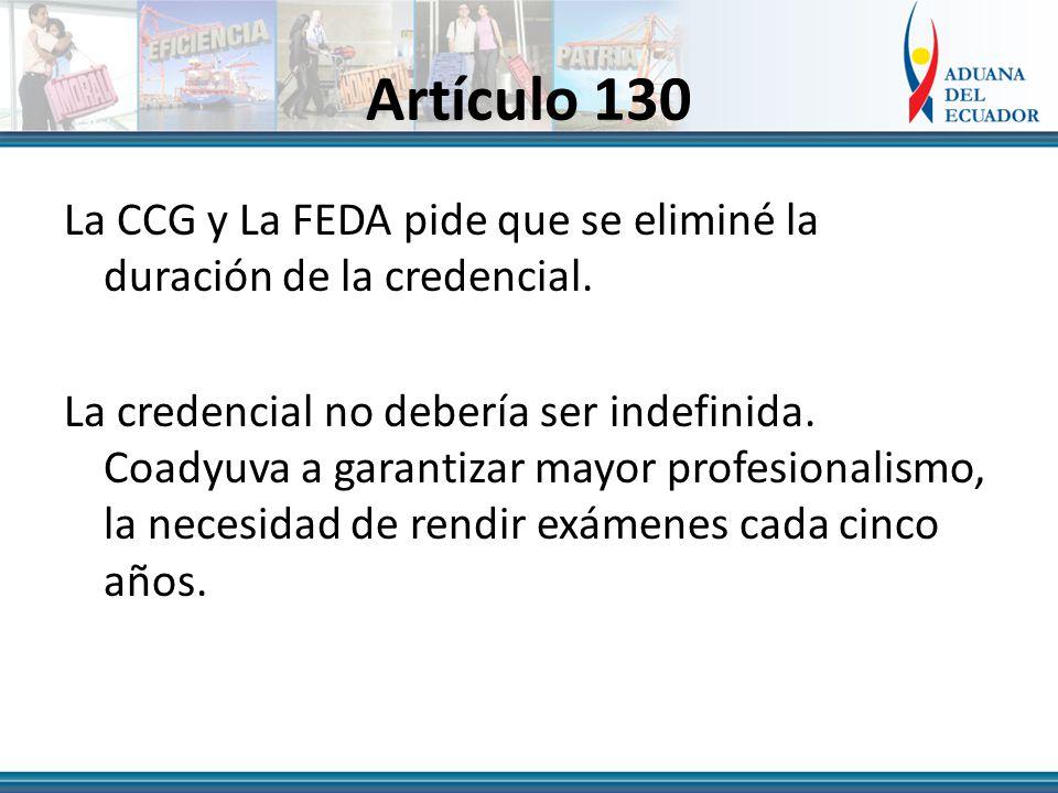 Artículo 130 La CCG y La FEDA pide que se eliminé la duración de la credencial.