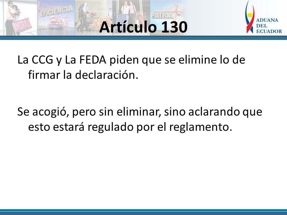Artículo 130 La CCG y La FEDA piden que se elimine lo de firmar la declaración.