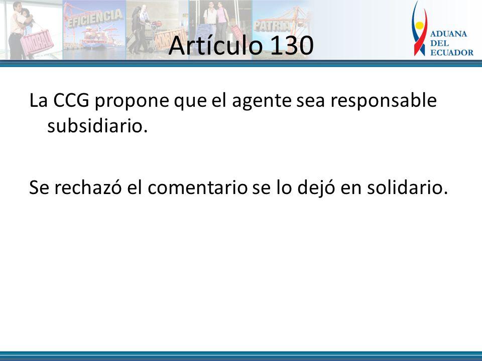 Artículo 130 La CCG propone que el agente sea responsable subsidiario.