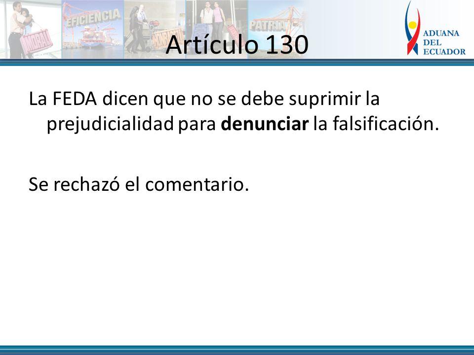 Artículo 130 La FEDA dicen que no se debe suprimir la prejudicialidad para denunciar la falsificación.