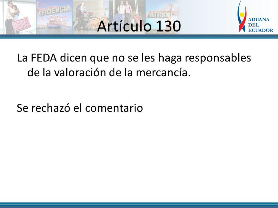 Artículo 130 La FEDA dicen que no se les haga responsables de la valoración de la mercancía.