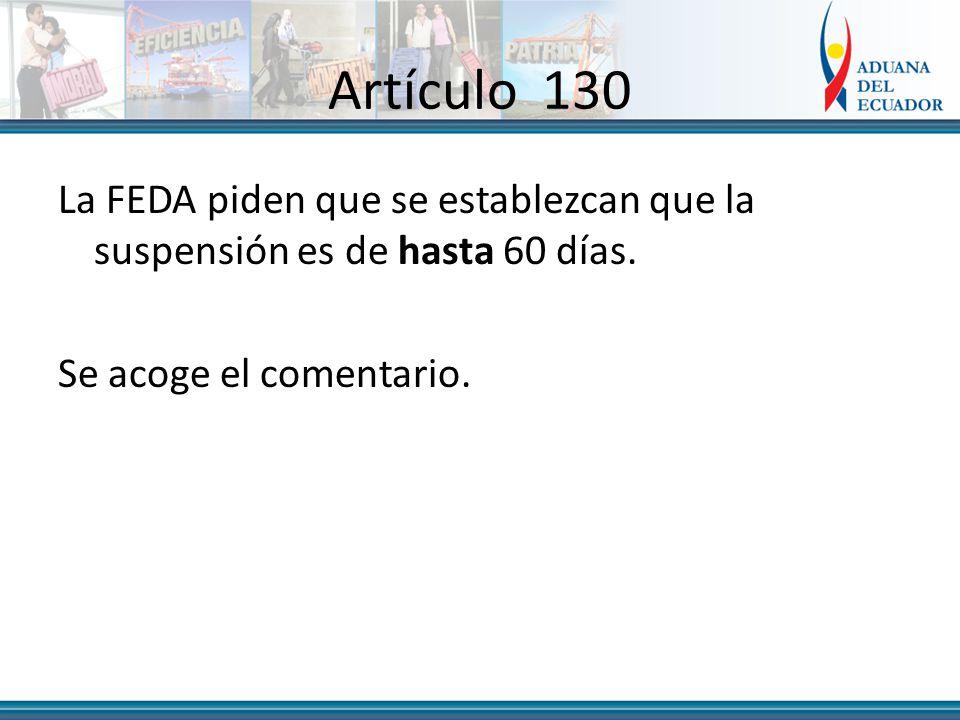 Artículo 130 La FEDA piden que se establezcan que la suspensión es de hasta 60 días.