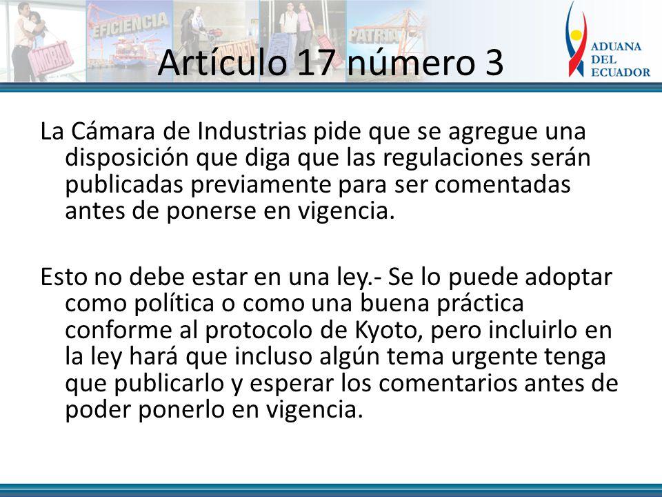 Artículo 17 número 3 La Cámara de Industrias pide que se agregue una disposición que diga que las regulaciones serán publicadas previamente para ser comentadas antes de ponerse en vigencia.