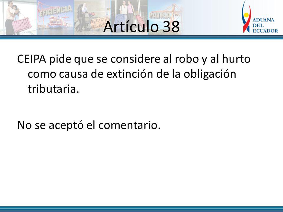 Artículo 38 CEIPA pide que se considere al robo y al hurto como causa de extinción de la obligación tributaria.