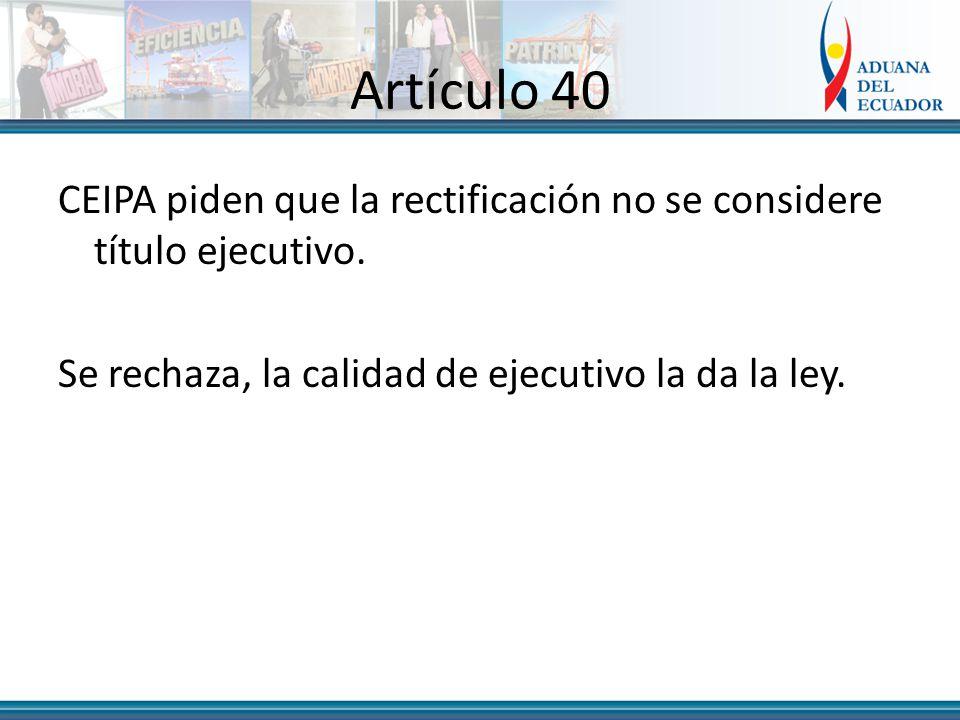 Artículo 40 CEIPA piden que la rectificación no se considere título ejecutivo.