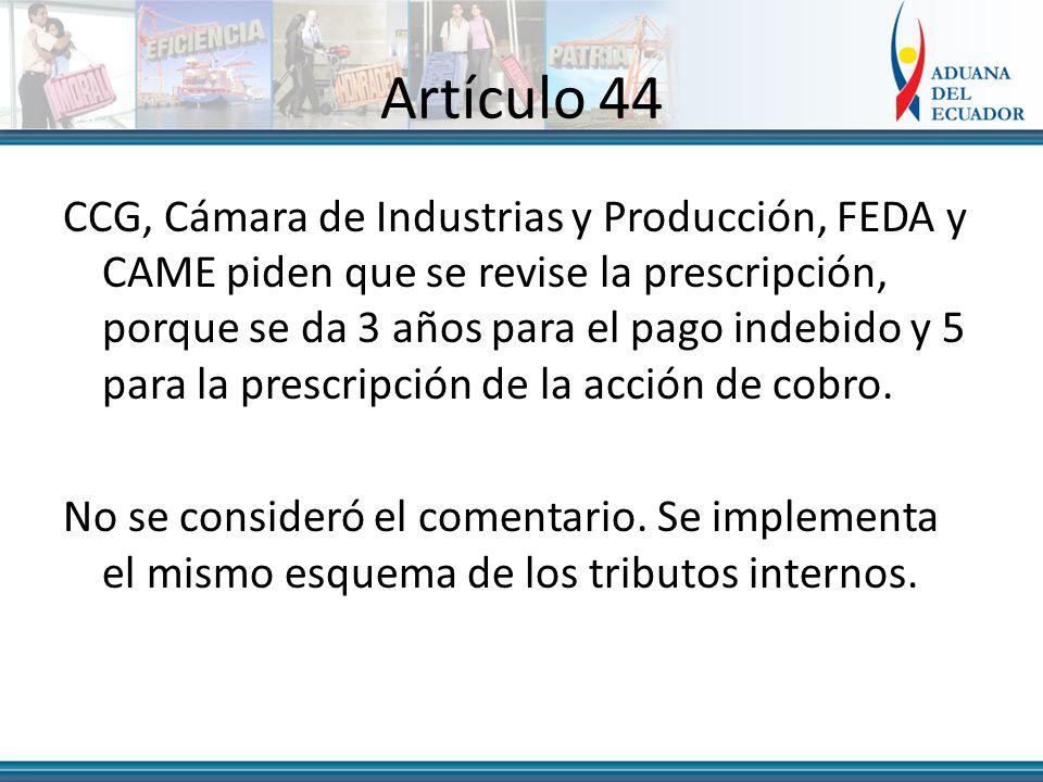 Artículo 44 CCG, Cámara de Industrias y Producción, FEDA y CAME piden que se revise la prescripción, porque se da 3 años para el pago indebido y 5 para la prescripción de la acción de cobro.