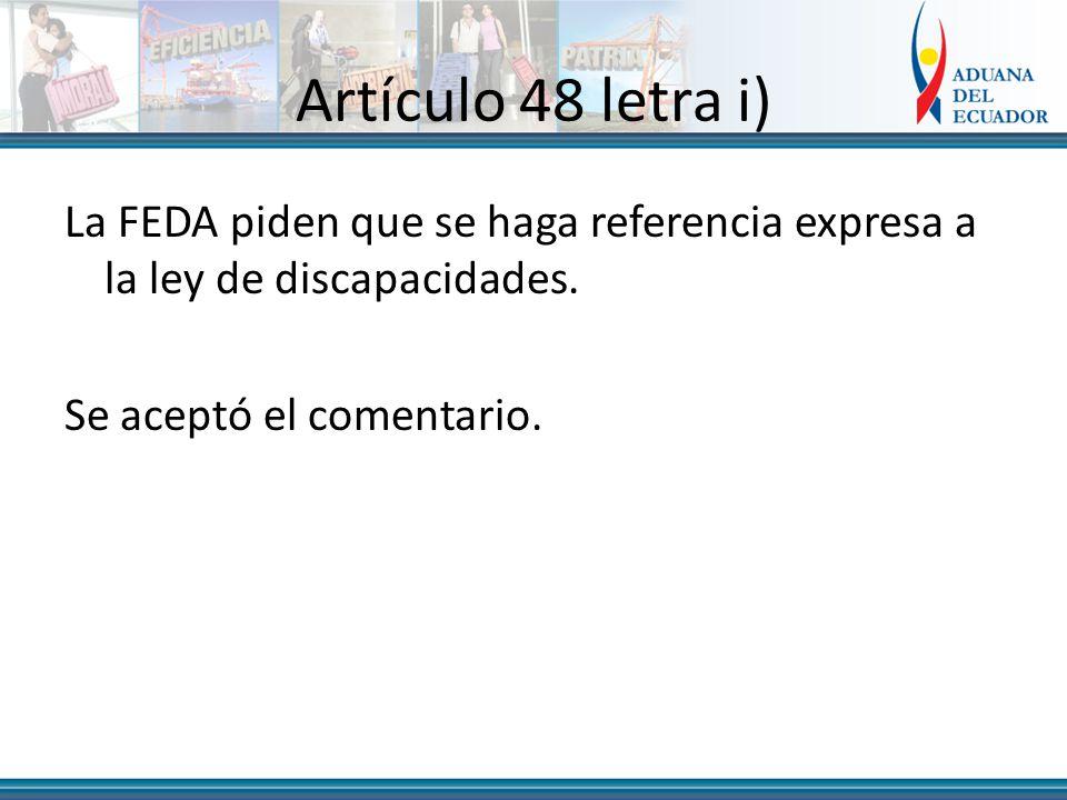 Artículo 48 letra i) La FEDA piden que se haga referencia expresa a la ley de discapacidades.