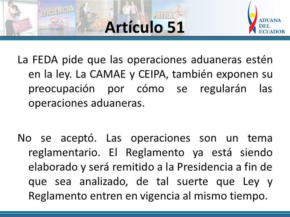 Artículo 51 La FEDA pide que las operaciones aduaneras estén en la ley.