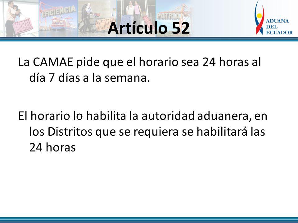 Artículo 52 La CAMAE pide que el horario sea 24 horas al día 7 días a la semana.