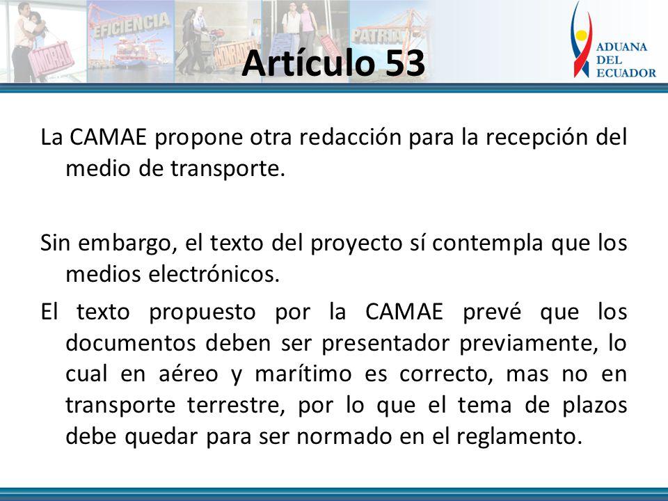 Artículo 53 La CAMAE propone otra redacción para la recepción del medio de transporte.