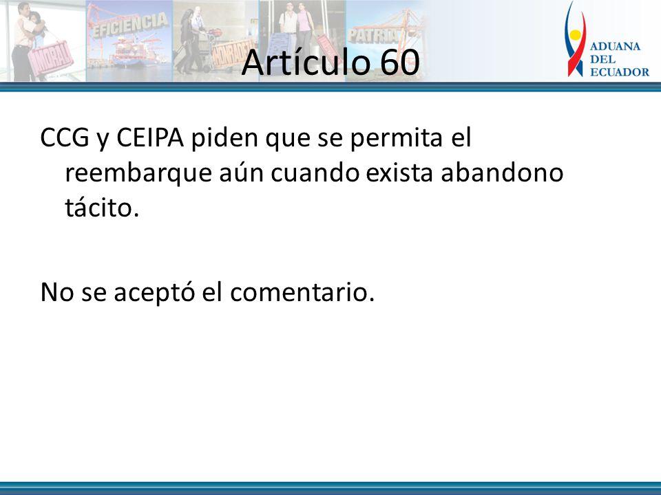 Artículo 60 CCG y CEIPA piden que se permita el reembarque aún cuando exista abandono tácito.