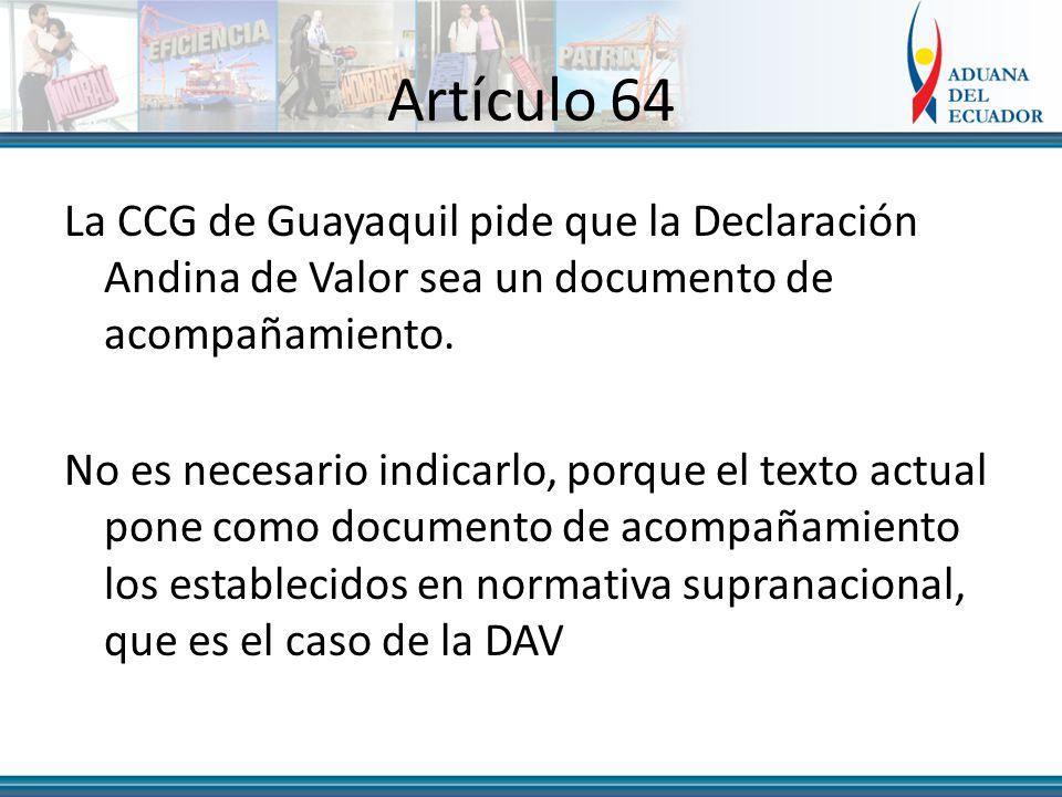Artículo 64 La CCG de Guayaquil pide que la Declaración Andina de Valor sea un documento de acompañamiento.