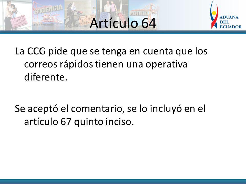 Artículo 64 La CCG pide que se tenga en cuenta que los correos rápidos tienen una operativa diferente.