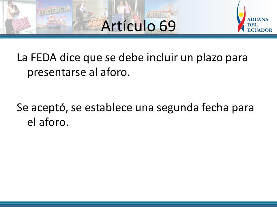 Artículo 69 La FEDA dice que se debe incluir un plazo para presentarse al aforo.