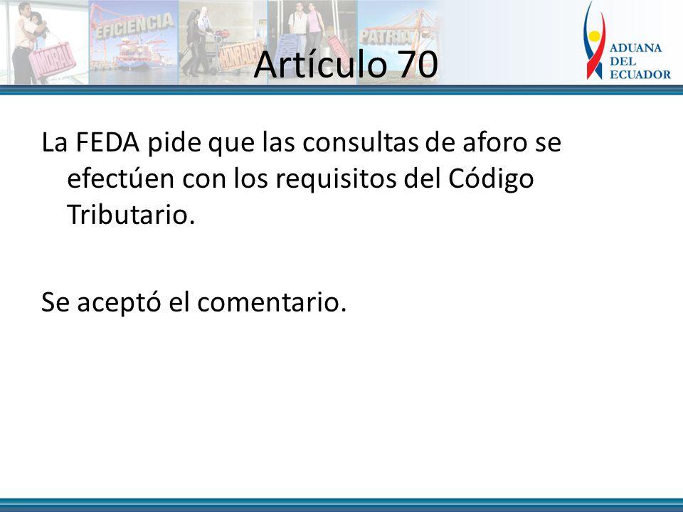 Artículo 70 La FEDA pide que las consultas de aforo se efectúen con los requisitos del Código Tributario.