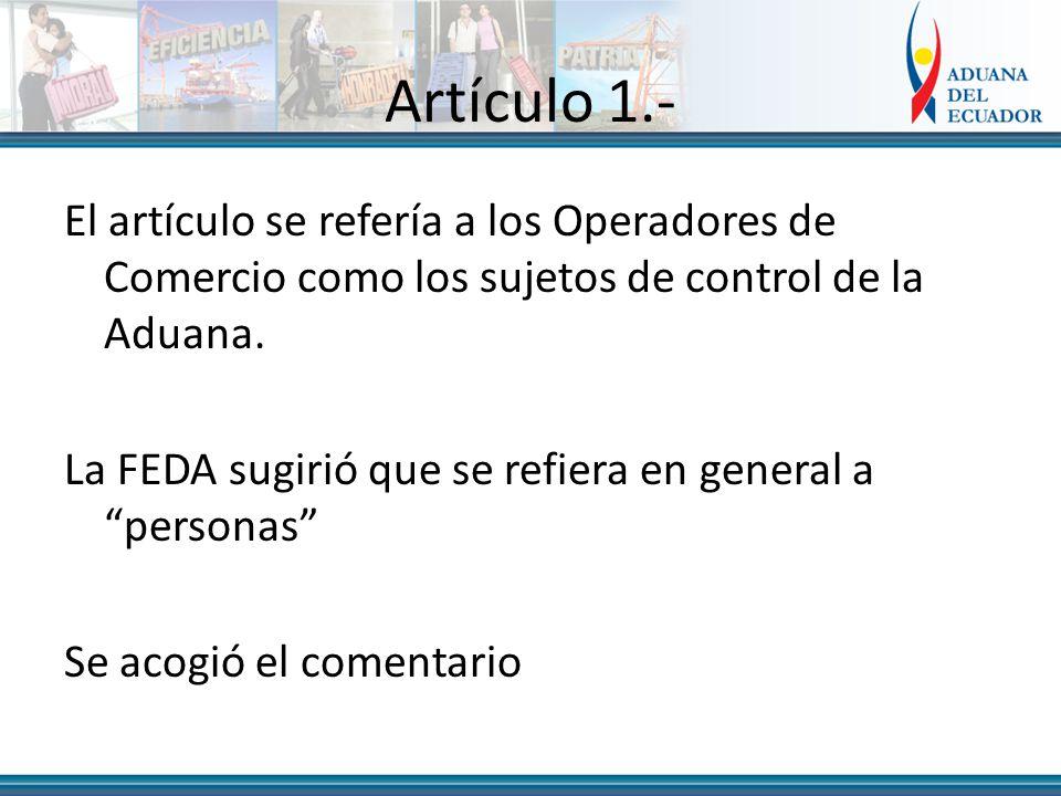 Artículo 1.- El artículo se refería a los Operadores de Comercio como los sujetos de control de la Aduana.