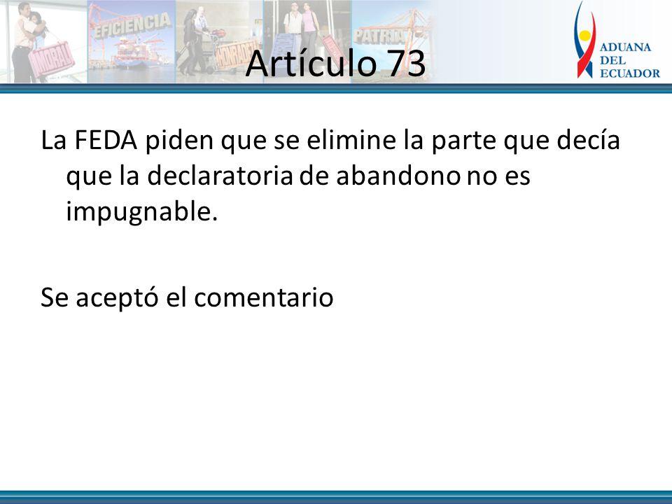 Artículo 73 La FEDA piden que se elimine la parte que decía que la declaratoria de abandono no es impugnable.