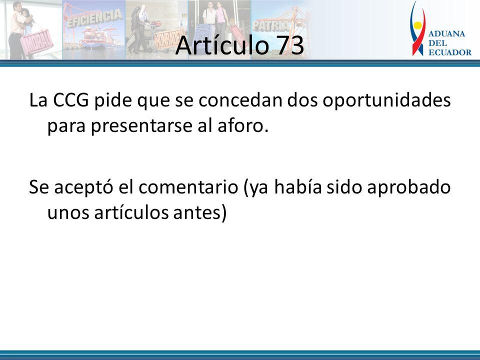 Artículo 73 La CCG pide que se concedan dos oportunidades para presentarse al aforo.