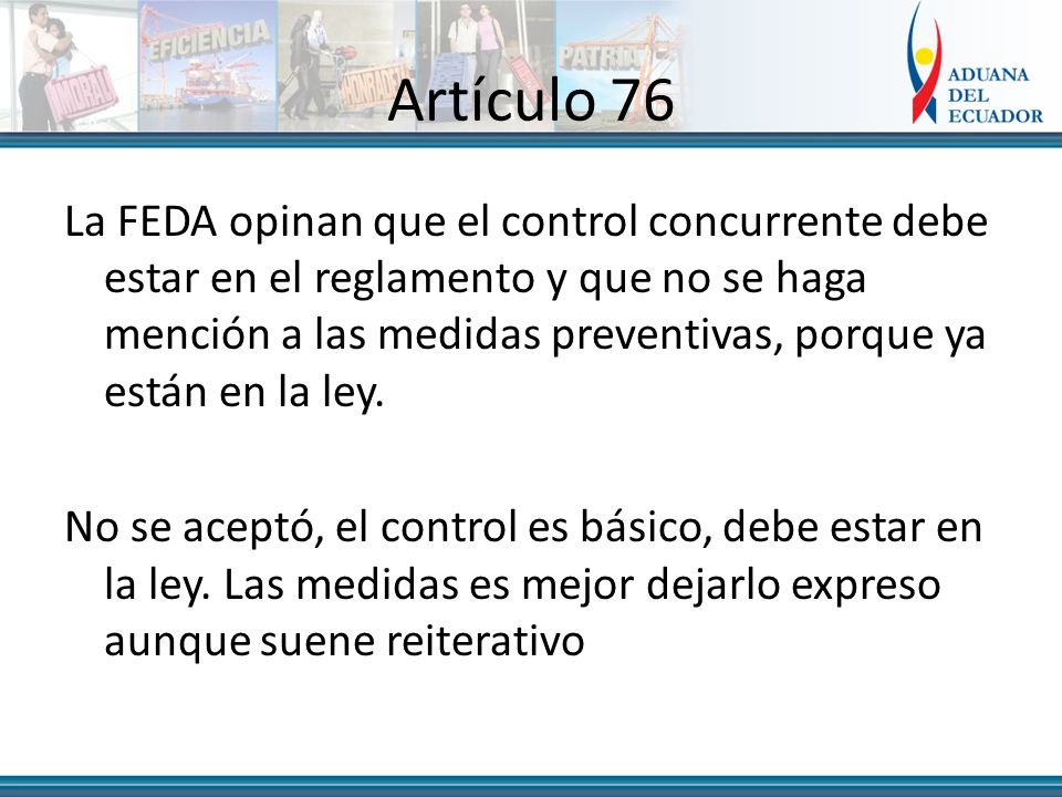 Artículo 76 La FEDA opinan que el control concurrente debe estar en el reglamento y que no se haga mención a las medidas preventivas, porque ya están en la ley.