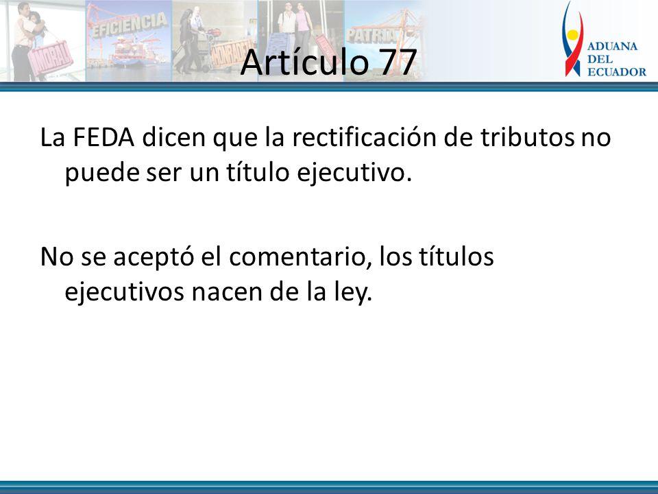 Artículo 77 La FEDA dicen que la rectificación de tributos no puede ser un título ejecutivo.