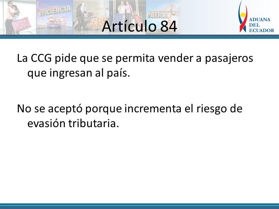 Artículo 84 La CCG pide que se permita vender a pasajeros que ingresan al país.