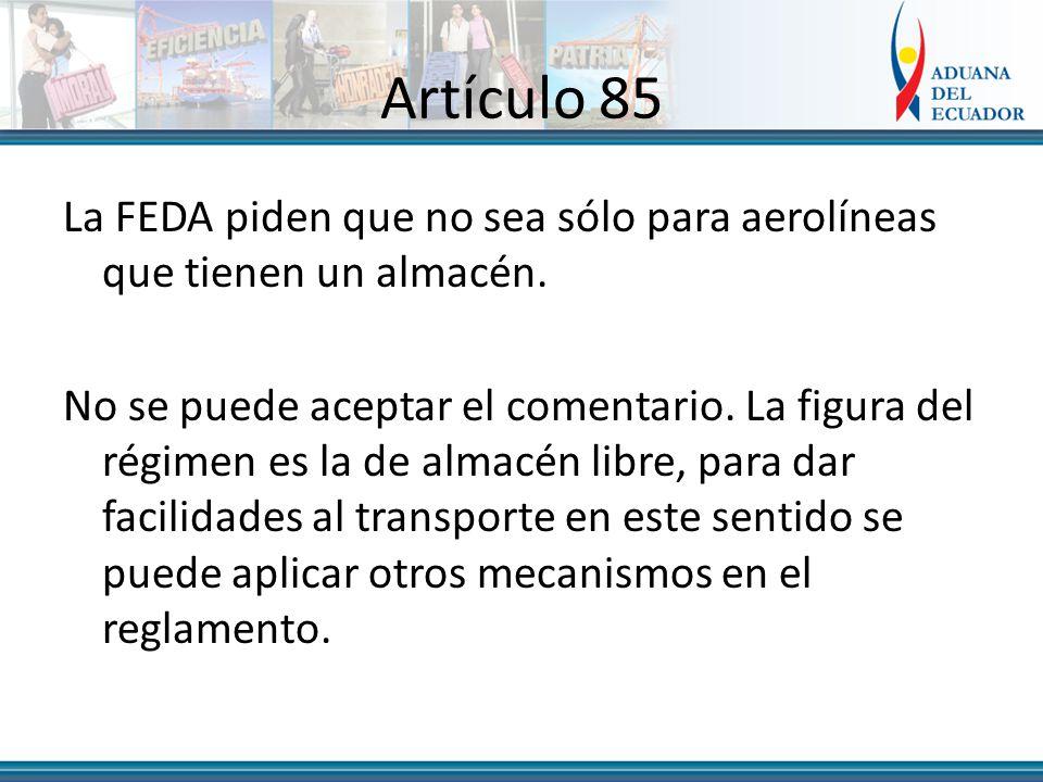 Artículo 85 La FEDA piden que no sea sólo para aerolíneas que tienen un almacén.
