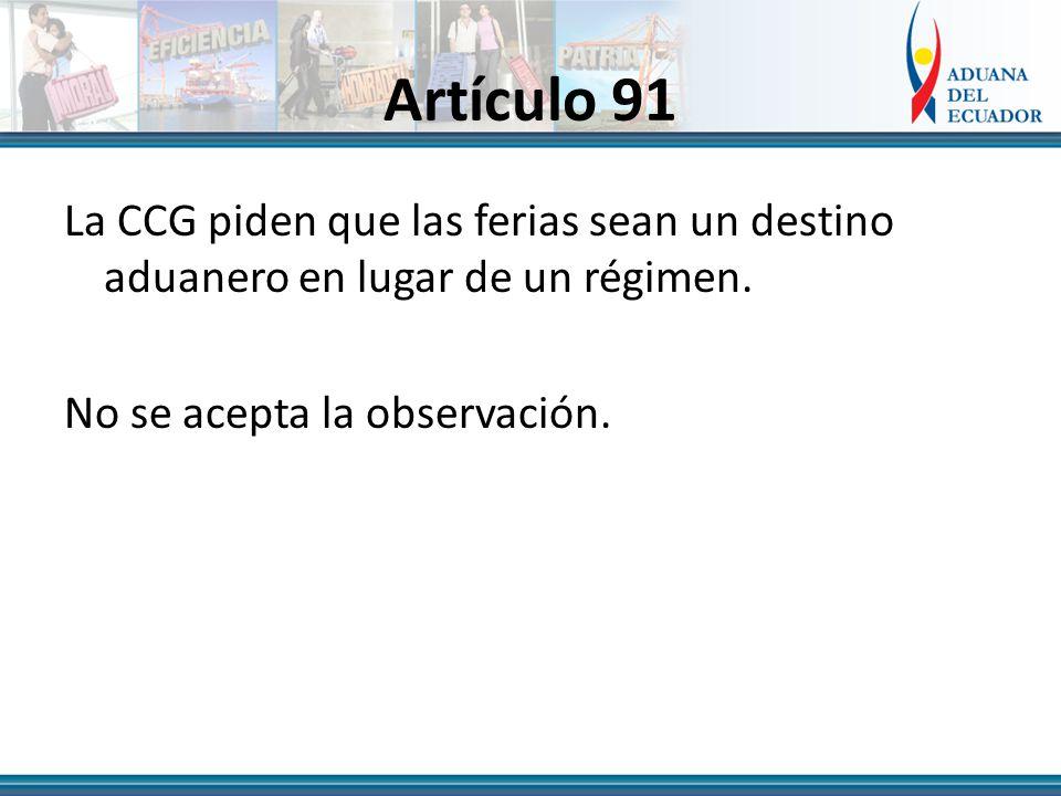 Artículo 91 La CCG piden que las ferias sean un destino aduanero en lugar de un régimen.