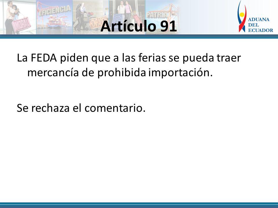Artículo 91 La FEDA piden que a las ferias se pueda traer mercancía de prohibida importación.