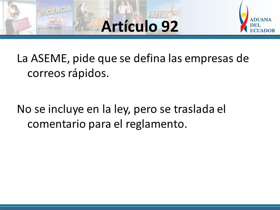Artículo 92 La ASEME, pide que se defina las empresas de correos rápidos.