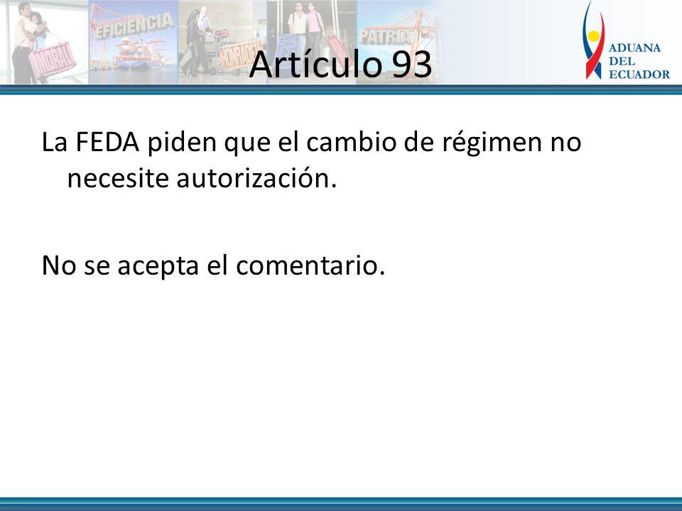 Artículo 93 La FEDA piden que el cambio de régimen no necesite autorización.
